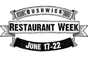 Bushwick Restaurant Week Is Around the Corner