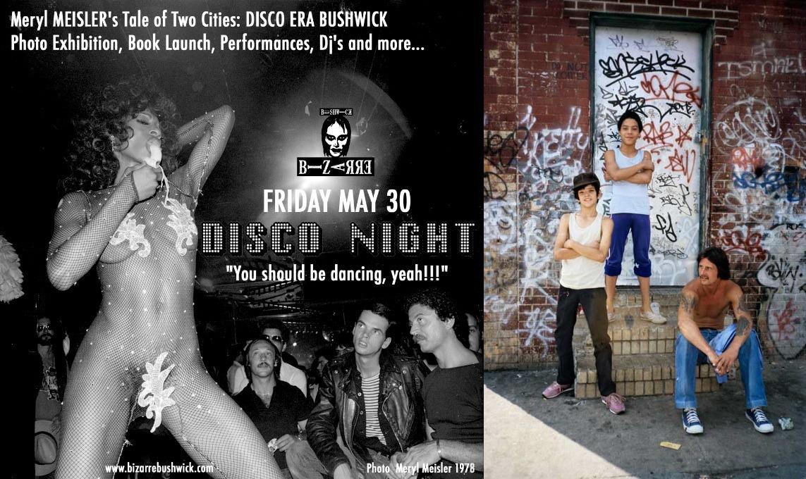 Disco Era NYC vs. Post-Black Out Bushwick: Bizarre ...