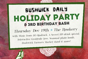 Bushwick Daily Holiday + 3rd Birthday Party This Thursday!