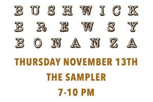 Bushwick Brewsy Bonanza at The Sampler is TONIGHT!