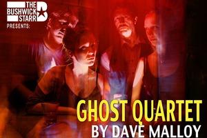 """Bushwick's Ghastliest Ghoul """"Ghost Quartet"""" Playing at Bushwick Starr Is a Halloween Treat"""