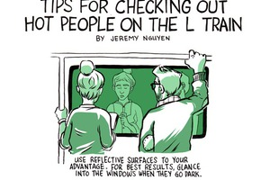 Tips for Checking Out Hot People on the L train... Cause You're a Creep [COMIC]