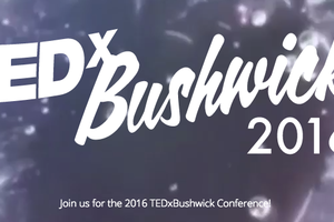 TEDxBushwick Is Returning to Our Neighborhood to Examine Collaborative Creation