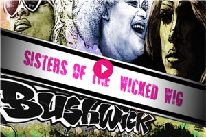 It's Here: A Documentary About Drag in Bushwick, Sisters of the Wicked Wig Needs Your Help