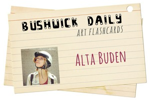 Artist FlashCards: Alta Buden is a Cut Above