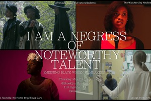'I am a Negress of Noteworthy Talent,' Five Films By Emerging Filmmakers