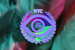 It's Time To Lube Up: Your Guide to NYC's Porn Festival This Weekend [NSFW]