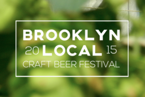 Get Yr Brew On: Brooklyn Local Craft Beer Festival this Sunday!